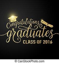 absolwenci, partia., znak, powitanie, karta, błyszcząc, absolutoria, wektor, tło, gratulacje, ilustracja, kapelusz, czarnoskóry, skala, zaproszenie, klasa, dyplomy, blask, od, typografia, 2016