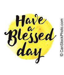 błogosławiony, mieć, dzień