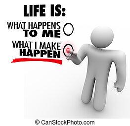 co, ustalać, życie, chooses, inicjatywa, happen, ty, proactive, człowiek