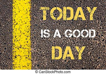 dobry, dzisiaj, quote., dzień, motivational