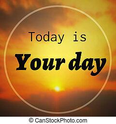 inspiracyjny, dzień, :today, twój, zacytować