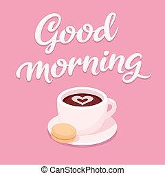 kawa, dzień dobry, filiżanka