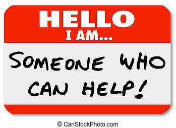 ktoś, pomoc, nametag, może, słówko, powitanie