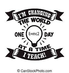 nauczyciel, uczyć, dzień, gadka, zacytować, świat, dobry, wymiana, jeden, cricut., czas
