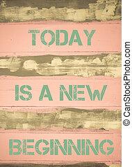 nowy, zacytować, dzisiaj, początek, motivational