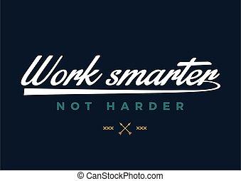 praca, smarter, nie, harder