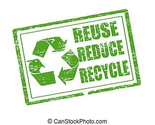 przerabianie surowców wtórnych, tłoczyć, reuse, redukować