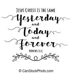 wczoraj, na zawsze, tak samo, chrystus, dzisiaj, jezus