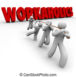 workaholics, słowo, pracujące ludzie, razem, drużyna, ciągnięty, 3d
